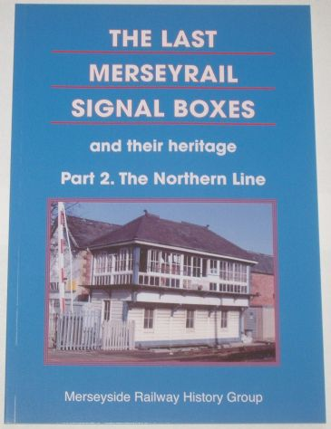 The Last Merseyrail Signal Boxes and their Heritage - Part 2 (The Northern Line)
